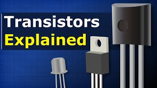Transistors Explained - How transistors work
