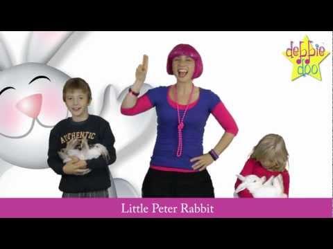 For Children. Little Peter Rabbit - Nursery Rhyme with Actions - Debbie Doo & Friends!