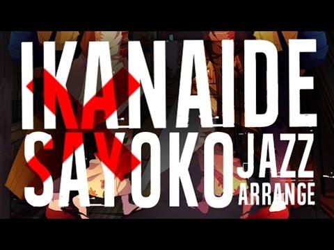 【SHIROU】Ikanaide/Sayoko [Jazz Arrange Mashup]