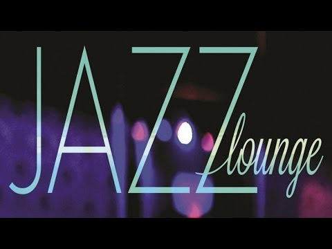 Jazz Lounge - Smooth Jazz & Piano Bar (1/3)