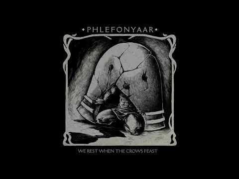 PHLEFONYAAR - We Rest When The Crows Feast [FULL ALBUM] 2020