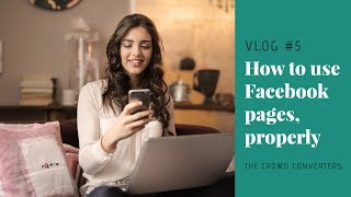 How to use Facebook pages for your business, properly