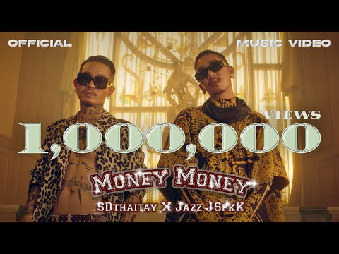 MONEY MONEY - SDthaitay ft. JAZZ JSPKK