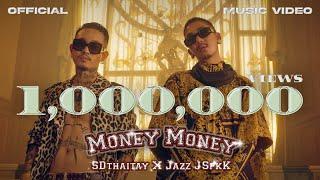 MONEY MONEY - SDthaitay ft. JAZZ JSPKK