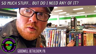 So Much Stuff... But Do I Need Any Of It?   Goodwill: Bethlehem, PA
