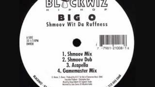 Big O - Shmoov wit Da Ruffness (Ruff Mix)