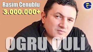 ♣ OGRU QULI ♣ - Rasim Cenublu ft Elsen Ercivanli  © 2017