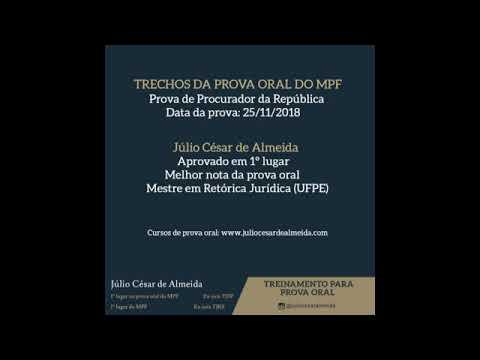 Prova Oral - Júlio César de Almeida (1º colocado na prova oral e no concurso do MPF - 29 CPR - 2018)