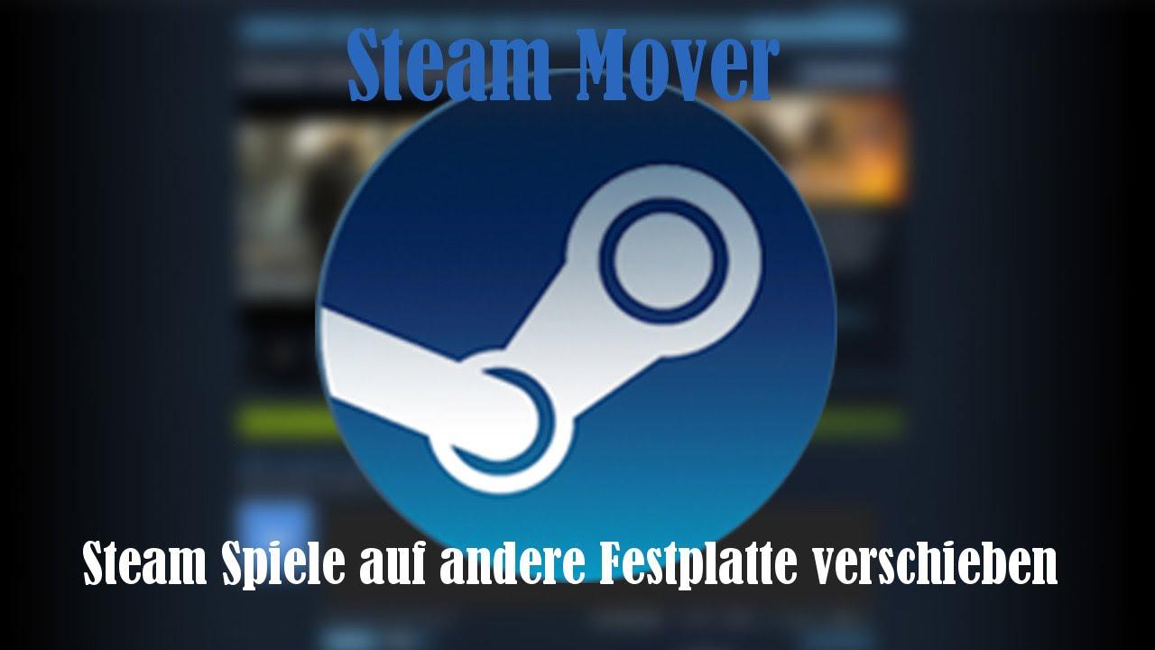 Steam Spiele auf andere Festplatte kopieren/verschieben [GERMAN-HD] Steam Mover