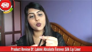 Lakme Absolute Forever Silk Lip Liner India Review