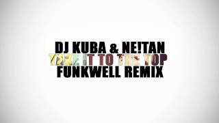DJ Kuba & Ne!tan - Take It To The Top (FUNKWELL REMIX)