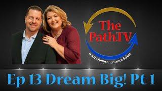 The Path.TV Ep13 - Dream Big! Pt 1