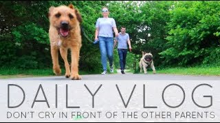 Don't Cry In Front Of The Other Parents / DAILY VLOG 5