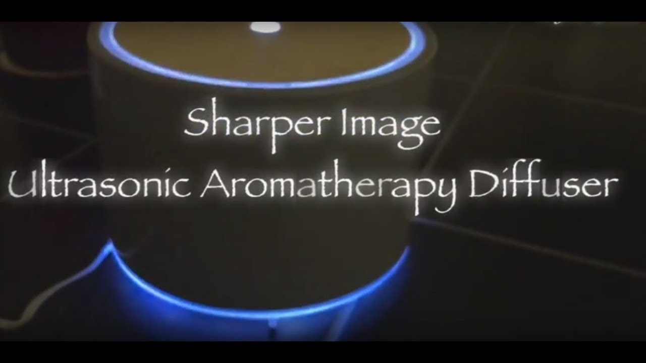 Review Unboxing Ultrasonic Aromatherapy Diffuser Sharper Image