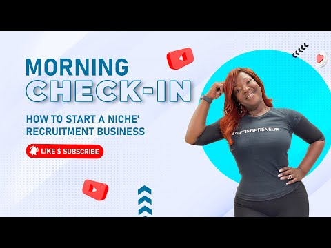 Morning Check-in - How To Start a Niche' Recruitment Business