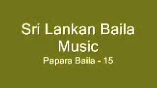 Sri Lankan Baila Music - Papara Baila - 15