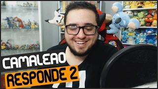 CAMALEÃO RESPONDE #2 - SERÁ?