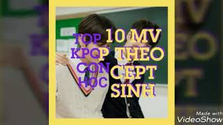 Top 10 MV Kpop theo concept học sinh