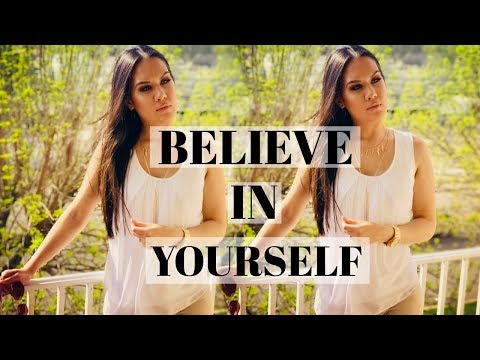 How to Believe in Yourself | Overcome Fear and Self-Doubt