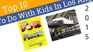 Top 10 Things To Do With Kids In Los Angeles