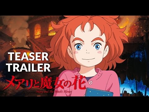 Mary and The Witch's Flower Teaser Trailer (Official) Studio Ponoc