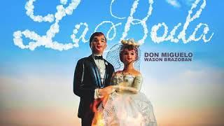 Don Miguelo x Wason Brasoban - La Boda (Audio Oficial)