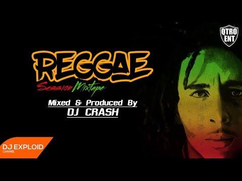 Reggae Session Mix - DJ Crash [@qtroent]