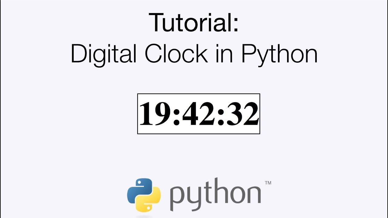 Python Digital Clock Tutorial, Simple Code