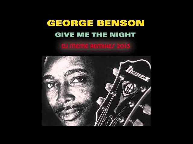 George Benson - Give me the Night (DJ Meme Deep In the night Long mix)