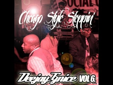 CHICAGO STYLE STEPPIN MIX VOL 6