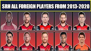 SRH All Foreign Players From 2013-2020 | SRH All Overseas Players in History of IPL | IPL 2020 SRH |