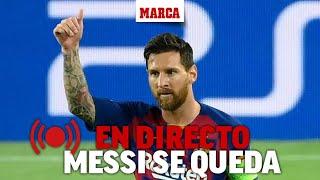 Fútbol  Messi se queda en el Barcelona: Leo anuncia su decisión, última hora en DIRECTO