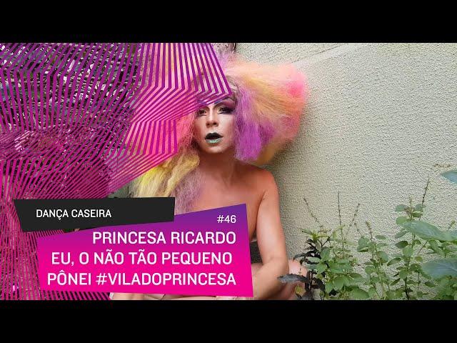 Dança Caseira: Princesa (ep 46) - eu, o nem tão pequeno pônei #viladoprincesa