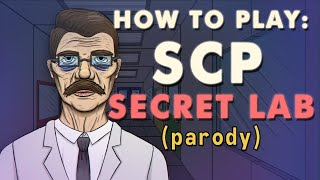 How to Play SCP: Secret Laboratory (Parody Guide)