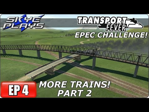 Transport Fever (Tycoon Game) Let's Play / Gameplay - EPEC Challenge Ep 4 - More Trains PART 2
