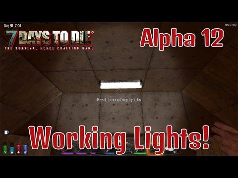 """7 Days to Die: Alpha 12: #51 """"Working Lights!"""""""