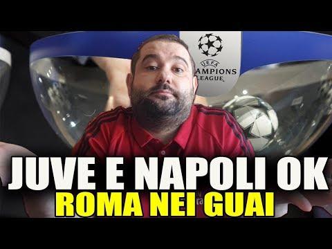 JUVE  e NAPOLI OK! ⚽ ROMA NEI GUAI! [SORTEGGI CHAMPIONS LEAGUE]