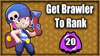How To Get a Brawler To Rank 20 in Brawl Stars! Rank Fast in Brawl Stars!