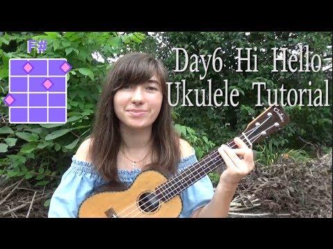 Day6 Hi Hello | Ukulele Tutorial