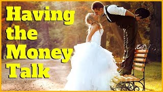Money and Relationships - How to Have the Money Conversation