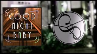 [GOOD NIGHT BABY] 2017 年2 月8 日(水曜日) iTunes/レコチョク/spotify/他 各種配信サイトで販売開始 詳細はこちら ↓ ↓ ↓ https://itunes.apple.com/jp/album/goo...