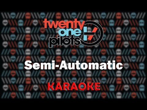 Twenty One Pilots - Semi-Automatic (Karaoke)