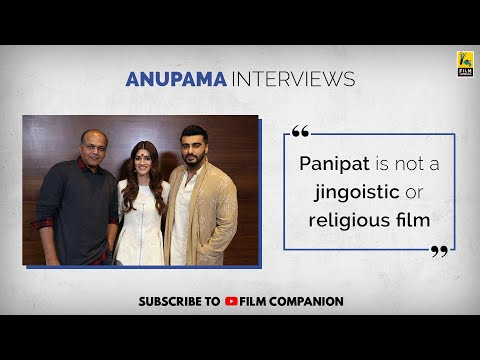 Arjun Kapoor, Kriti Sanon & Ashutosh Gowariker Interview | Anupama Chopra | Panipat | Film Companion Mp3