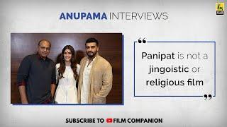 Arjun Kapoor, Kriti Sanon & Ashutosh Gowariker Interview | Anupama Chopra | Panipat | Film Companion