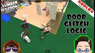 Roblox - Lumber Tycoon 2 Door Glitch Logic (kinda)