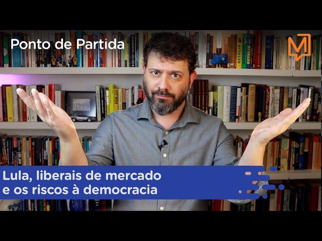Lula, liberais de mercado e os riscos à democracia