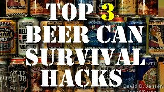 beer can survival hacks that could save your life