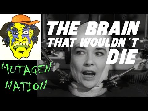 MUTAGEN NATION EPISODE 1: THE BRAIN THAT WOULDN'T DIE (RELOADED)