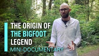 The Origin of the Bigfoot Legend