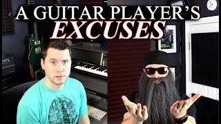 A Guitar Player's Excuses